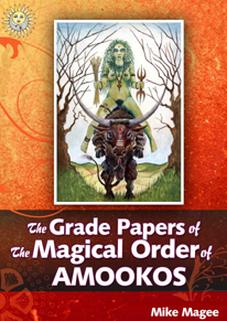 The Grade Papers of the Magical Order of AMOOKOS